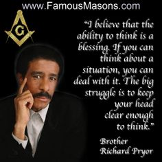 Quotes by Famous Freemasons Masonic Order, Masonic Art, Masonic Lodge, Masonic Symbols, Richard Pryor Quotes, Prince Hall Mason, Famous Freemasons, Eastern Star, Freemasonry