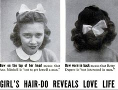"""High School Fads, 1944        pic 1) Bow on top of head means Ann Mitchell is out to """"Get herself a man"""".        Bow in back means that Betty Dupree is """"Not interested in men""""."""