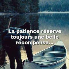 La #patiente réserve #toujours une #belle #récompense ! #citation #citations #proverbe #proverbes