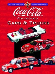 Coca-Cola Collectible Cars & Trucks (Collector's Guide to Coca Cola Items Series)