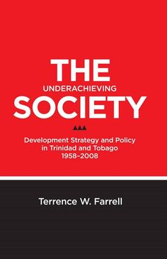 The underachieving society : development strategy and policy in Trinidad and Tobago, 1958-2008  (PRINT VERSION) http://biblioteca.cepal.org/record=b1252123~S0*eng This work discusses the effectiveness of the sets of policies employed by the government over a fifty-year period spanning 1958 to 2008 in the effort to foster the growth and development of the economy. It concludes that Trinidad and Tobago has underperformed in respect of its growth and development.