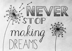 never stop making dreams // handlettering
