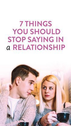 7 things you should stop saying in a relationship