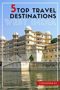 Discover the best of West India from the palaces of Udaipur to Goa's beaches with these top 5 slow travel destinations from local contributor Rohit.