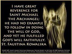 Maria Faustina Kowalska on Saint Michael the Archangel. Catholic Quotes, Catholic Prayers, Catholic Saints, Religious Quotes, Roman Catholic, Catholic Beliefs, Religious Images, Spiritual Quotes, Faustina Kowalska