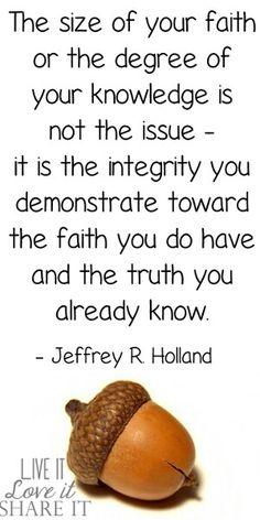 Goal. Faith, integrity, truth, knowledge. Elder Jeffery R. Holland