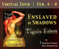 Erotic romance author, Tigris Eden, is taking Enslaved in Shadows (Shadow Unit, #1), on virtual tour! Enslaved in Shadows is an erotic paranormal romance book available in digital format.