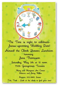 Clock Wedding Wedding Shower Invitations. An around the clock shower. A great shower idea!