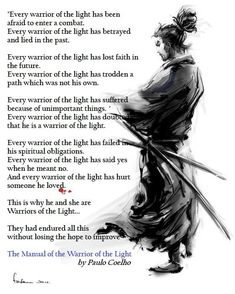 What should I say more, when  Paulo Coelho still found these words for it... Who are the warriors? ...