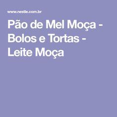 Pão de Mel Moça - Bolos e Tortas - Leite Moça