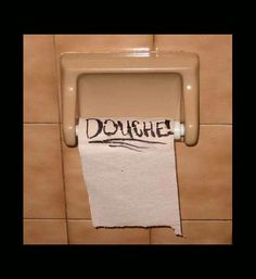 funny roommate notes, douche toilet paper holder