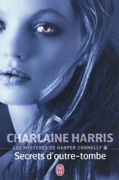 Les mystères de Harper Connelly, tome 4, Secrets d'outre-tombe • Charlaine Harris • J'ai lu - Darklight