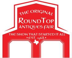 The show that started it all in Round Top Texas 48 yrs ago - Round Top Antiques Fair