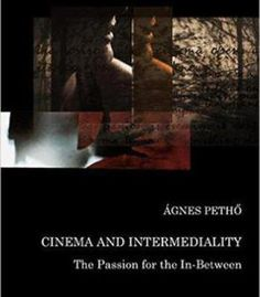 Cinema And Intermediality: The Passion For The In-Between PDF