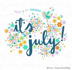 Seasons Months, Days And Months, 18 Days, Summer Months, New Month Wishes, Welcome July, July Quotes, Month Of July, Hello Friday