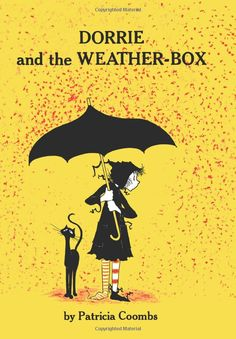 My favorite witch!  Dorrie & the Weather-Box: by Patricia Coombs