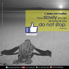 """""""It doesn't matter how slowly you go, you are getting somewhere is what really matters! #Wellsaid"""""""