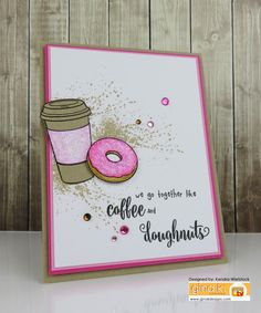 Kendra's Card Company: Gina K Inspiration Hop! We Go Together Like, Coffee And Donuts, Coffee Cards, Card Companies, Making Cards, Card Ideas, Scrap, Crafty, Tea