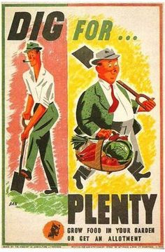 """Vintage Victory Garden Poster: """"Dig for plenty!"""" skinny man is no longer skinny after his bountiful victory garden harvest! Vintage Advertising Posters, Vintage Advertisements, Vintage Ads, Vintage Posters, Retro Posters, Vintage Food, Vintage Images, Wpa Posters, Political Posters"""