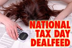 The Epic National Tax Day 2012 Dealfeed