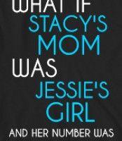 Stacy's Mom ts-shirt