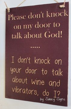 Naughty Door Knockers Wine Vibrator God Sign - welcome warning religion - No Soliciting Welcome by SaucySigns on Etsy https://www.etsy.com/uk/listing/452074302/naughty-door-knockers-wine-vibrator-god
