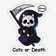 Choice Cats or Death! My Cat is My Life Meow - Sticker | POD Fashion Funny Stickers, Custom Stickers, Hard Hats, Funny Cats, Favorite Tv Shows, Cat Lovers, Choices, Death, The Originals