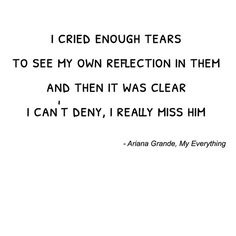 Ariana Grande - My everything Could these lyrics speak the truth more truthfully? No