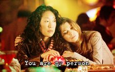 "Meredith Grey and Cristina Yang ""You are my person"""