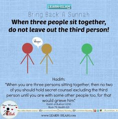 "said, ""When you are three persons sitting together, then no two of you should hold secret counsel excluding the third person until you are with some other people too, for that would grieve him. Islam Hadith, Allah Islam, Islam Muslim, Islam Quran, Prayer Verses, Quran Verses, Quran Quotes, Wisdom Quotes, Quotes Quotes"