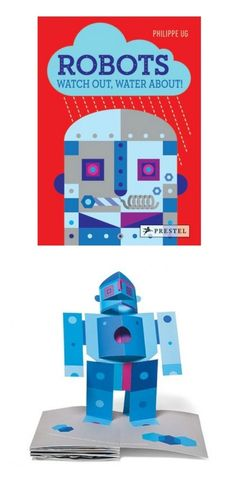 beautiful pop-up books for kids | Robots: Watch Out, Water About by Philippe Ug