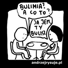 bulimia na tablicy Funny przypisanej do kategorii Humor Sentences, Haha, Funny Quotes, Snoopy, Comics, Memes, Fictional Characters, Funny Things, English