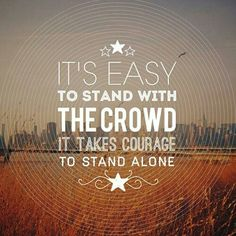 It takes courage to stand alone Wisdom Quotes Funny, Sad Quotes, Life Quotes, Happy Quotes Inspirational, Motivational Images, Inspiring Messages, Inspiring People, Funny Hugot, Entrepreneur
