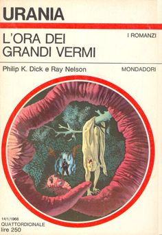L'ora dei Grandi Vermi [The Ganymede Takeover] by Philip K. Dick (Urania #479:January 1968)