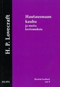 http://www.adlibris.com/fi/product.aspx?isbn=9518874522 | Nimeke: Hautausmaan kauhu ja muita kertomuksia H.P. Lovecraftin kootut teokset 4/5 - Tekijä: Lovecraft H.P. - ISBN: 9518874522 - Hinta: 20,40 €