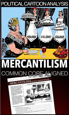 Mercantilism Political Cartoon Analysis is an excellent resource to illustrate mercantilism's benefits to Europe's mother countries. This common core analysis is introduced with a summary of mercantilism and is followed by a fill in the blank of a diagram of mercantilism. This can be used in class or as homework as it's a completely stand alone assignment.