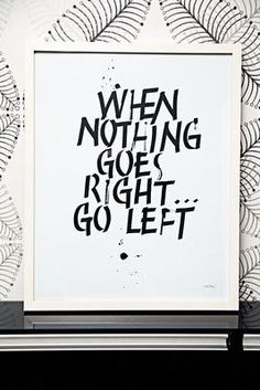 When nothing goes right..