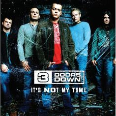 3 Doors Down—It's Not My Time
