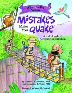 What to Do When Mistakes Make You Quake: A Kid's Guide to...