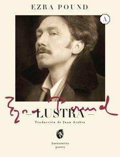 Ezra Pound - Lustra - Buenos Aires Poetry editorial - Camila Evia: book design - Juan Arabia: traductor.