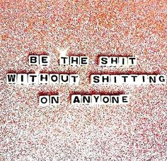 I love people who walk that fine line of being the fucking shit without coming off like they think theyre better than everyone. Pretty Words, Beautiful Words, Cool Words, Cute Quotes, Words Quotes, Wise Words, Sayings, Random Quotes, Positive Quotes