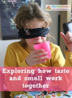 Exploring your sense of smell and taste via The Mad House.  A super science activity for kids