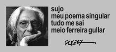 Na GeralAqui Rubens Pontes; Meu Poema de sábado - Traduzir-se, Ferreira Gullar