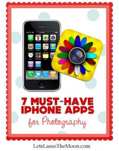"{7 Must have iPhone Photography Apps} Love this quote, ""The best camera is the one you have with you."" Exactly why my iPhone rocks!"