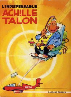 """Achille Talon (série) - Greg -- """"L'archétype du Français moyen, vit entouré de nombreux personnages truculents et s'exprime dans un langage particulièrement fleuri."""""""
