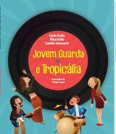 Livro infantil apresenta Tropicália e Jovem Guarda para crianças