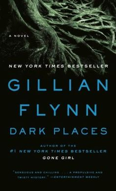 Dark Places - Gillian Flynn.