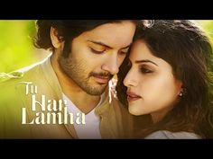 Bollywood Romantic Song: Tu Har Lamha, from Khamoshiyan SHS,  Lyrics Sayeed Quadri Music 🎼 Bobby-Imran Singer 🎤  Arijit Singh Dir: @KaranDarra Starring 🌟@GurruChoudhary @Alifazal9 @SapnaPabbivia @sunjayjk