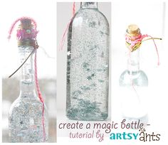 make a magic bottle - a tutorial... filled with equal parts distilled water & glycerin drops, then add glitter flakes, sequins, light plastic beads - anything that sparkles and is light enough to float around. | artsy ants