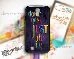 Dont  Think And Just Do It - Print On Hard Samsung Galaxy S4 i9500